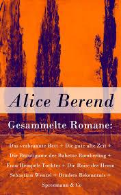 Alice Berend Gesammelte Romane