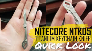 <b>NITECORE NTK05 Titanium</b> Everyday Carry Folding Keychain Knife ...
