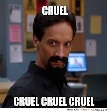 Cruel... - Evil Abed Meme Generator Captionator via Relatably.com