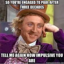 enGAGement Memes on Pinterest   Pennies, Keep Calm and Willy Wonka via Relatably.com