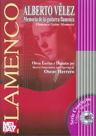 Alberto Vélez Flamenco Guitar Memories transcribed by Oscar Herrero. $31.95 - velez