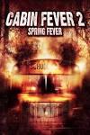 Cabin Fever 2: Spring Fever (2009) - Rotten Tomatoes
