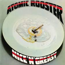<b>ATOMIC ROOSTER</b> - <b>NICE</b> 'N' GREASY - Music On Vinyl