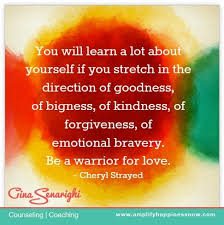 "be a warrior for love."" Cheryl Strayed quote www ... via Relatably.com"