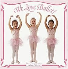 <b>We Love Ballet</b>! (Pictureback(R)): Feldman, Jane: 0050694041209 ...
