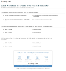 quiz worksheet gen wolfe in the french n war study com james wolfe french and n war biography facts worksheet