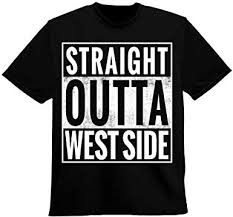 Bow Down Clothing Straight Outta <b>West Side Compton</b>