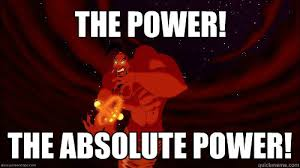 The power! The absolute power! - Powerful Genie Jafar - quickmeme via Relatably.com