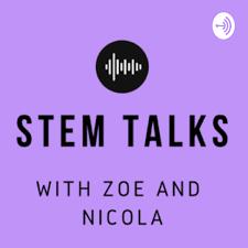 STEM TALKS: With Zoe and Nicola