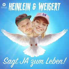 HEINLEIN & WEIGERT – sagt JA zum Leben!