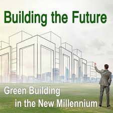 Building the Future: Green Building in the New Millennium