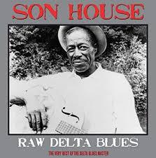 <b>Son House</b> - <b>Raw</b> Delta Blues (LP) | Beyond Vinyl
