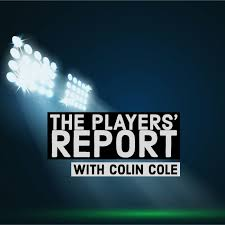The Players' Report with Colin Cole