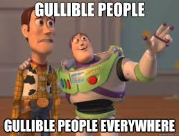 gullible people gullible people everywhere - Toy Story - quickmeme via Relatably.com