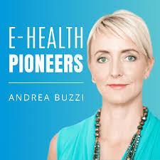 E-Health Pioneers | Der Business Podcast für den digitalen Gesundheitsmarkt von und mit Andrea Buzzi