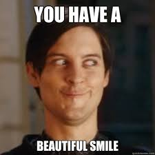 YOU HAVE A BEAUTIFUL SMILE - seriously happy tobey maguire - quickmeme via Relatably.com
