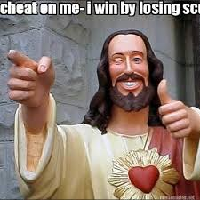 Meme Maker - cheat on me- i win by losing scum...stay faithful-i ... via Relatably.com