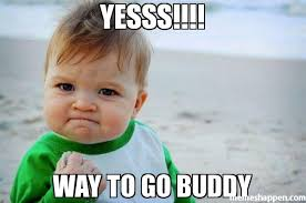 Yesss!!!! Way to go buddy meme - Success Kid Original (21703 ... via Relatably.com
