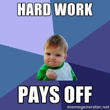 Hard Work Pays off - Success Kid   Meme Generator via Relatably.com