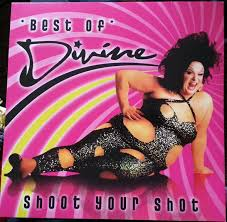 Divine - Best Of <b>Divine Shoot Your</b> Shot (2012, Vinyl) | Discogs
