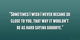 Sad Goodbye Quotes. QuotesGram via Relatably.com