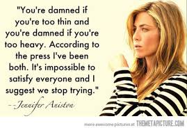 funny Jennifer Aniston quote thin fat on imgfave via Relatably.com