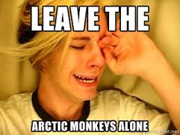 Leave the Arctic Monkeys Alone - leave britney alone   Meme Generator via Relatably.com