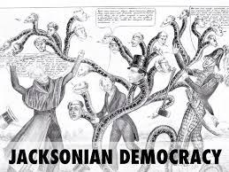 jacksonian democracy essays jacksonian democracy jacksonian democracy essays
