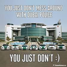 You Just Don't Mess With Dubai Police Dubai Meme   My Places ... via Relatably.com