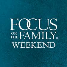 Focus on the Family Weekend
