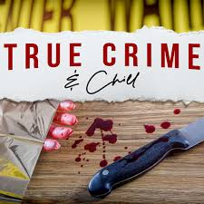 True Crime and Chill