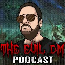 The Evil Dungeon Master Podcast