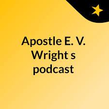 Apostle E. V. Wright's podcast