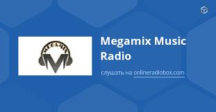 Megamix Music Radio live - Moskva, Rusko | Online Radio Box