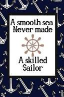 <b>A Smooth Sea</b> Never Made A Skilled Sailor: Motivational Quote ...