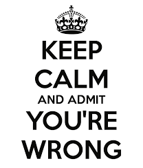 Image result for you are wrong admit it