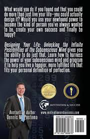 designing your life unlocking the infinite possibilities of the designing your life unlocking the infinite possibilities of the subconscious mind amazon co uk dennis m postema 9781492889878 books
