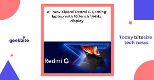 All <b>new Xiaomi Redmi G</b> Gaming laptop with 16.1-inch 144Hz display