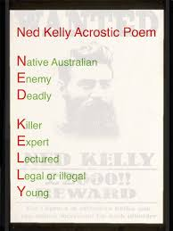 work ned kelly folio in this task we were required to make an acrostic poem about ned kelly i will explain to you what all the words mean