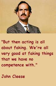 John Cleese on acting   The Logical Place via Relatably.com