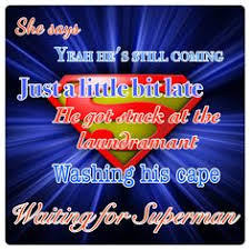 waiting for superman  superman and daughtry lyrics on pinterestwaiting for superman by daughtry❤❤ yes i love this song ❤❤