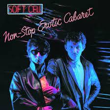 <b>Soft Cell</b> | <b>Non</b>-<b>Stop</b> Erotic Cabaret - Post-Punk.com