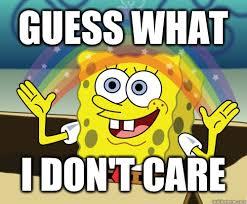 Memes Vault SpongeBob Memes – Nobody Cares via Relatably.com