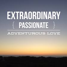 tell 500 people about the extraordinary passionate adventurous the love i am seeking is exactly aligned by the life i am leading my core values my history and lineage my certainty to say this this is it