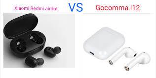 Xiaomi Redmi AirDots vs <b>Gocomma</b> i12 TWS Review? Main ...