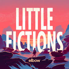 <b>Elbow</b> – <b>Little Fictions</b> Lyrics | Genius Lyrics