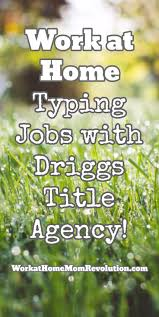 best ideas about typing jobs from home typing work at home typing jobs driggs title agency