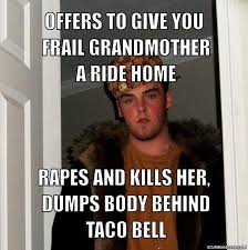 Scumbag Steve - this is more of an insanity wolf type thing. via Relatably.com