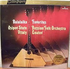 Balalaika Favorites Vitaly Gnutov <b>Osipov State Russian Folk</b> Orchestra