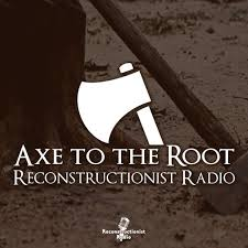 Axe to the Root with Bojidar Marinov | Reconstructionist Radio Reformed Network